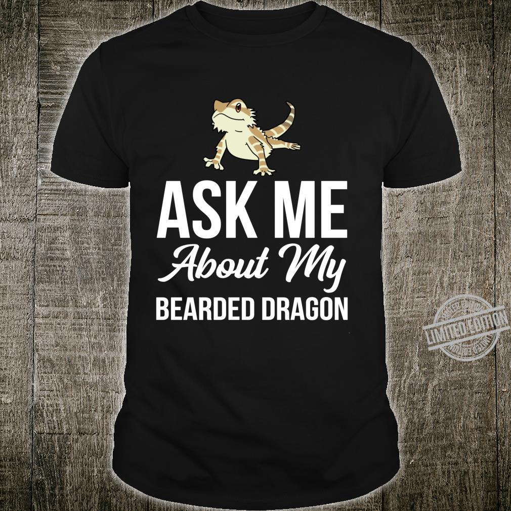 Ask Me About My Bearded Dragon Lizards Shirt