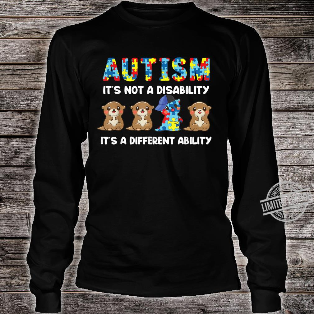 Autism It's Not A Disability It's A Different Ability Otter Shirt long sleeved