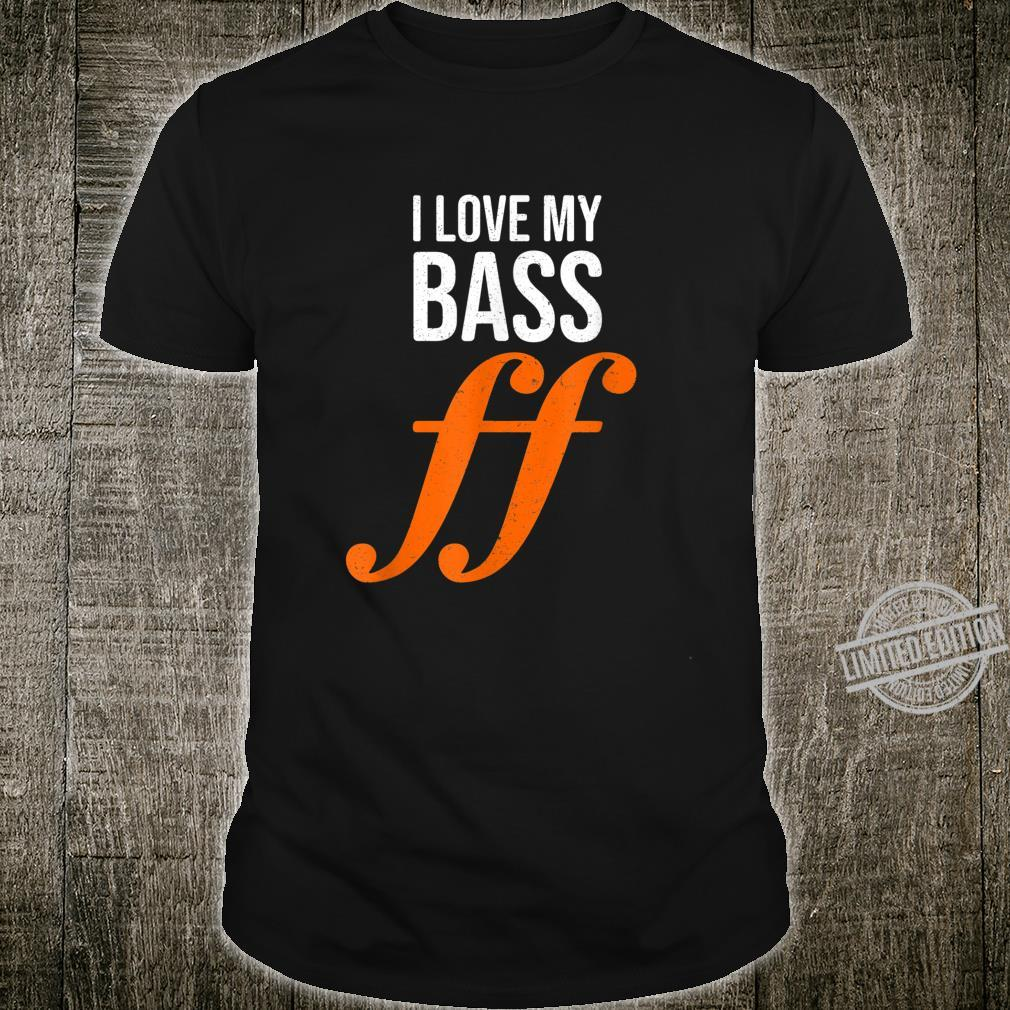 Bassgitarrengeschenk I Love My Bass Fortissimo sehr laut Shirt