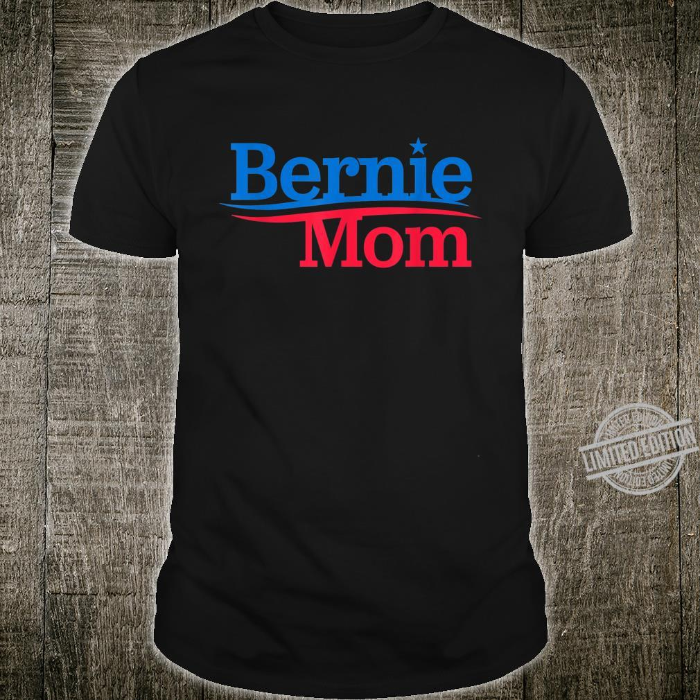 Bernie Mom Campaign Logo Cute Mother's Day AntiTrump Shirt