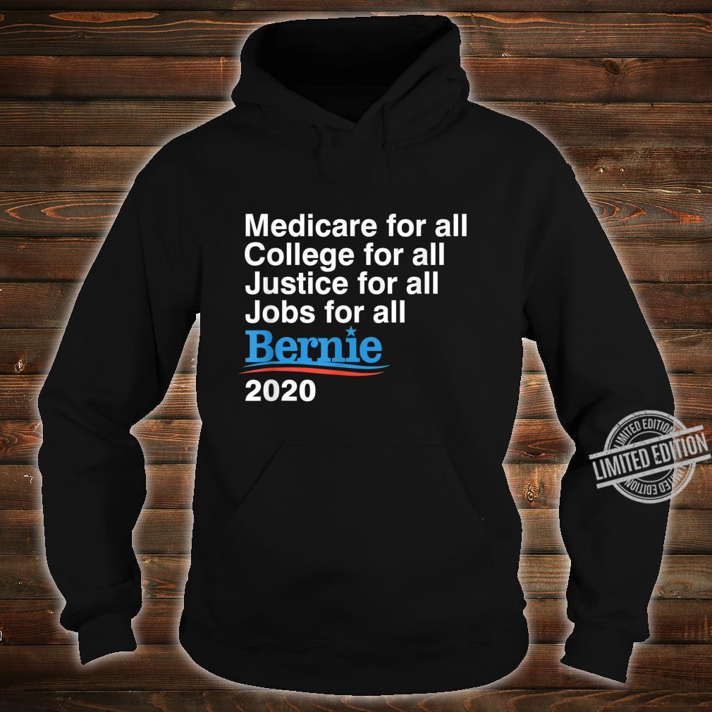 Bernie Sanders 2020 Medicare College Justice Jobs for All Shirt hoodie