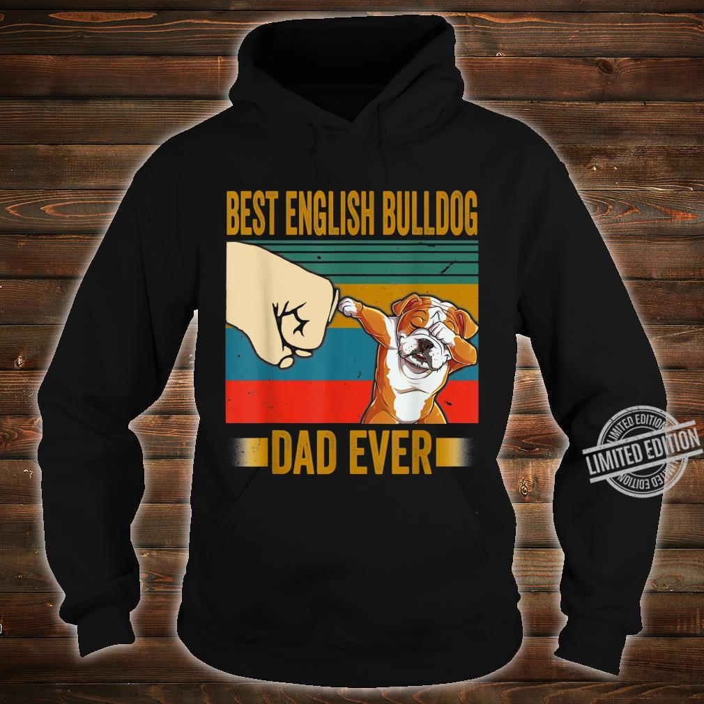 Best English Bulldog Dad Ever Shirt English Bulldog Daddy Shirt hoodie