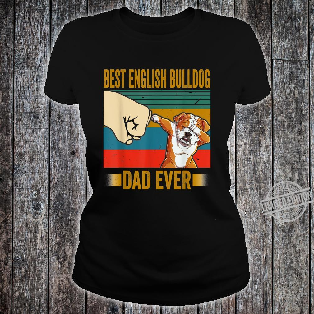 Best English Bulldog Dad Ever Shirt English Bulldog Daddy Shirt ladies tee