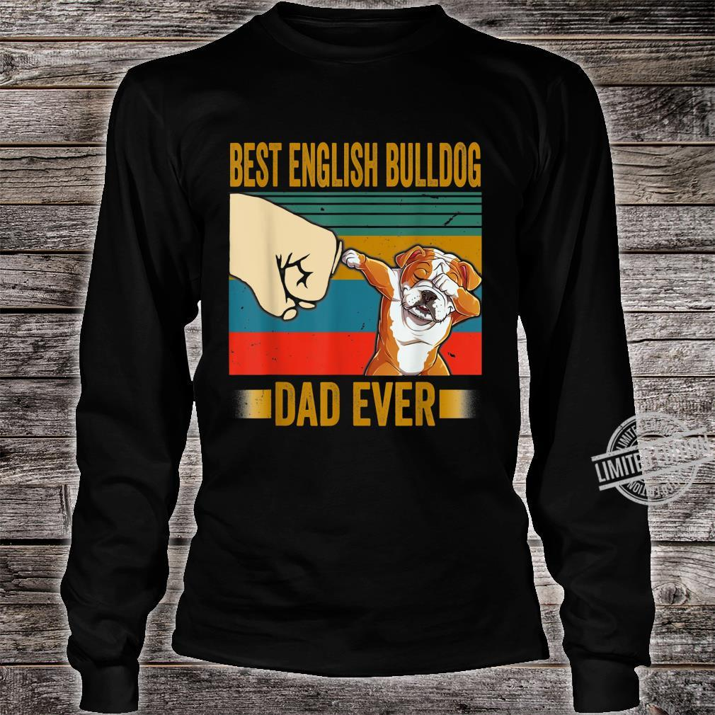 Best English Bulldog Dad Ever Shirt English Bulldog Daddy Shirt long sleeved