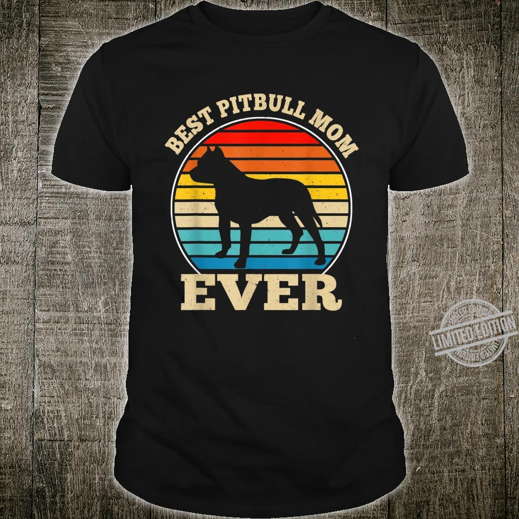 Best Pit bull Mom Ever Dog Mothers Day Shirt