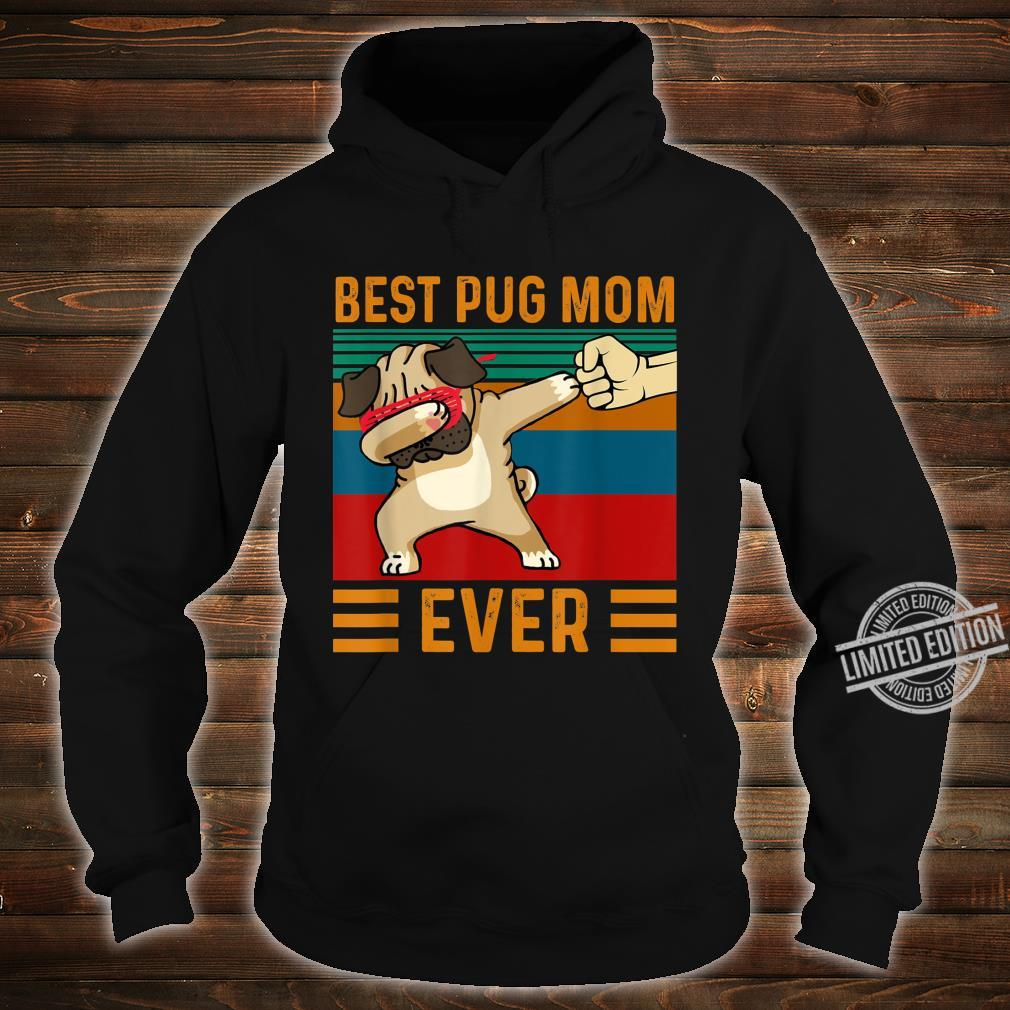 Best Pug Mom Ever Dabbing Dog Shirt hoodie