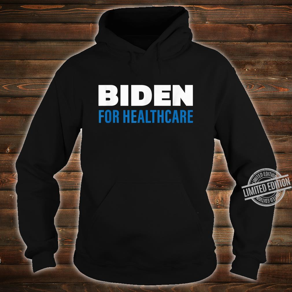 Biden For Healthcare 2020, Biden For President Shirt hoodie