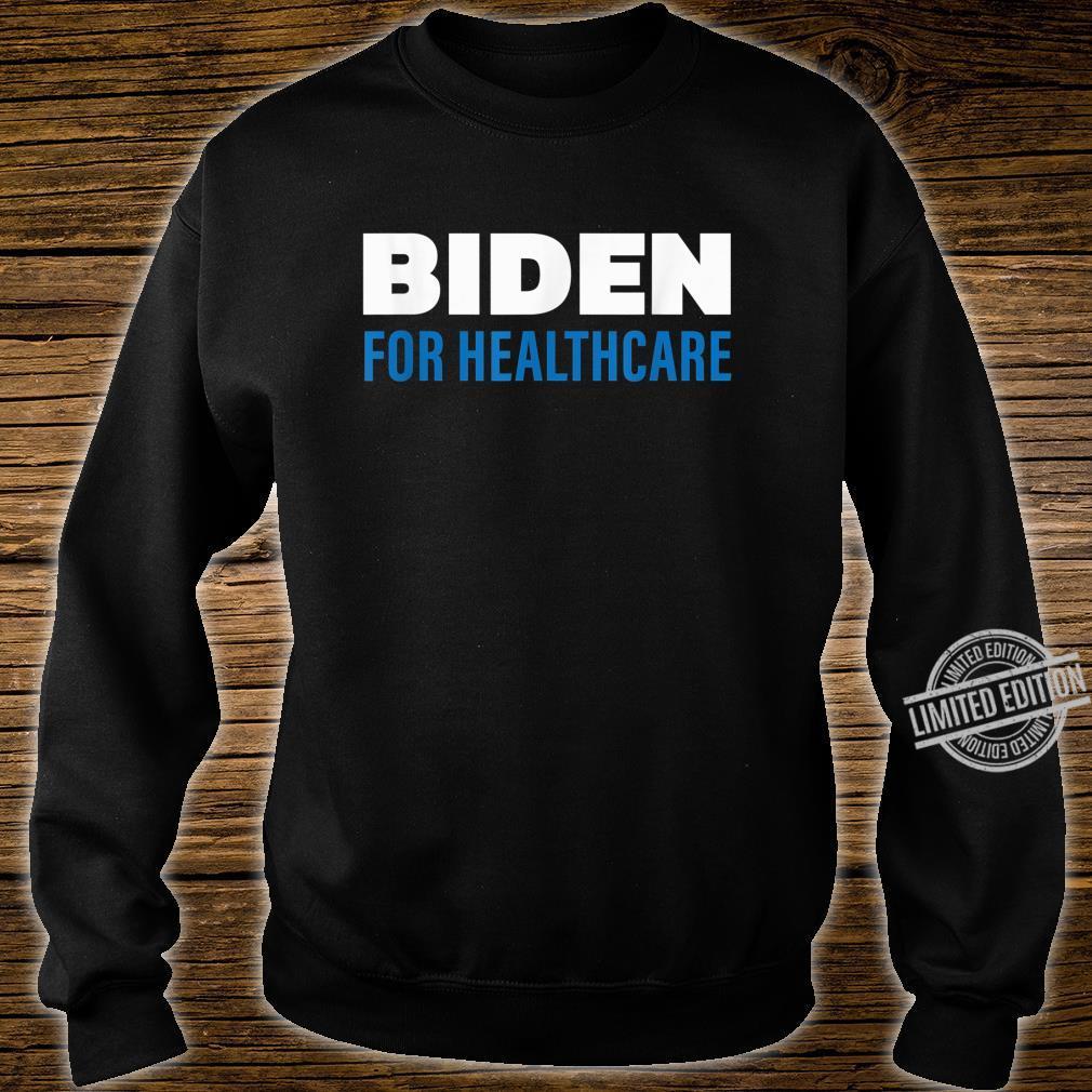 Biden For Healthcare 2020, Biden For President Shirt sweater