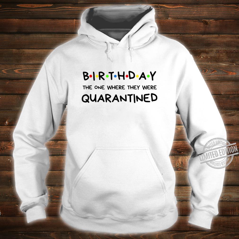 Birthday Quarantined Shirt hoodie