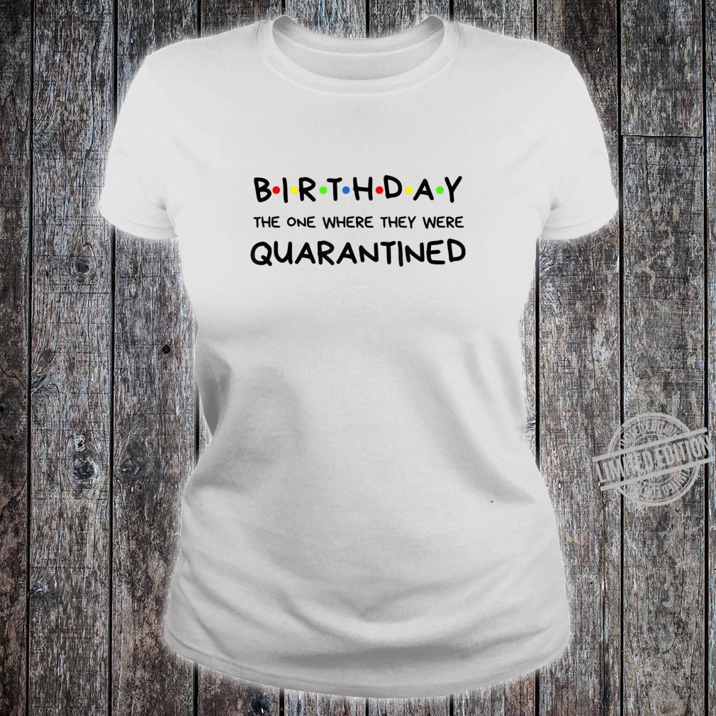 Birthday Quarantined Shirt ladies tee
