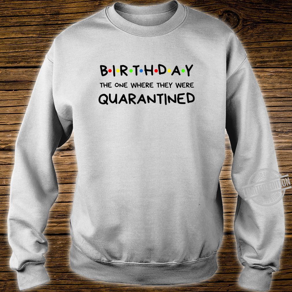 Birthday Quarantined Shirt sweater