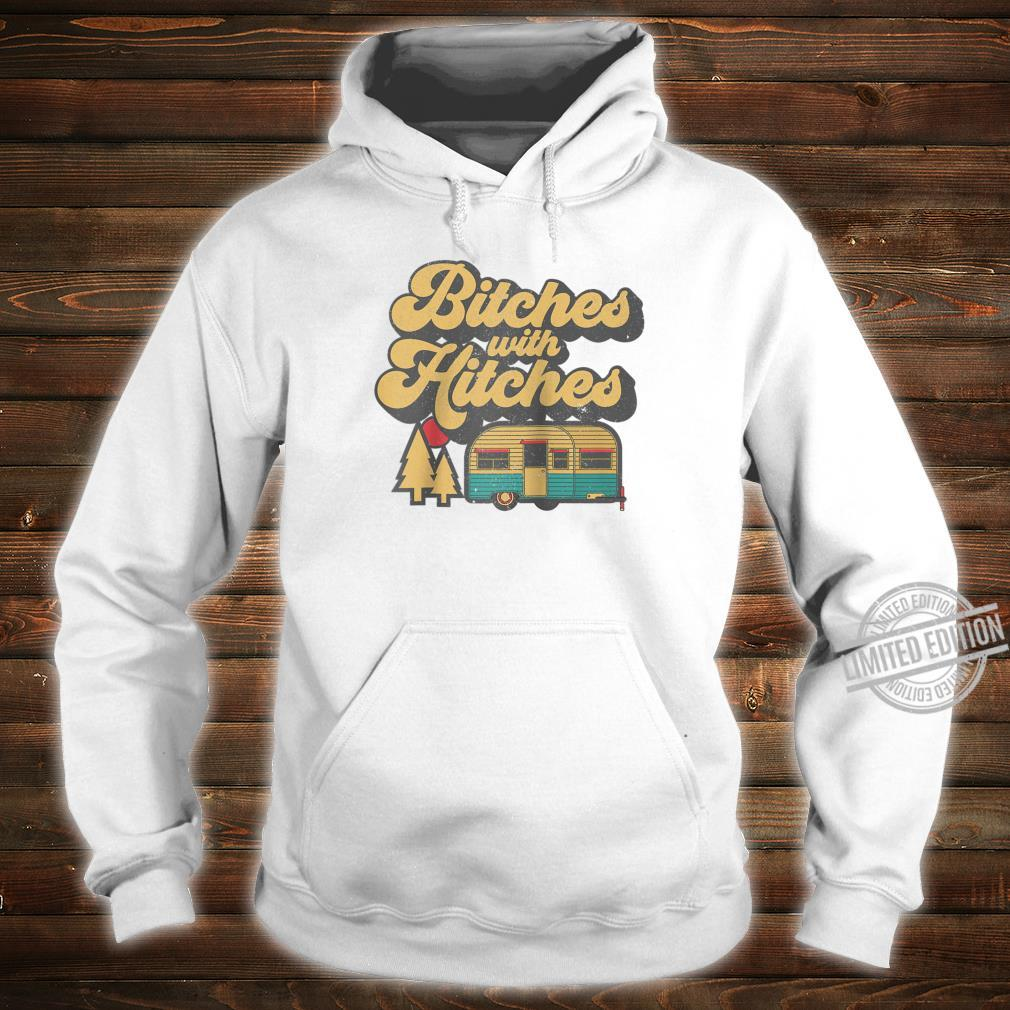 Bitches With Hitches Retro Camping RV Camper Idea Shirt hoodie