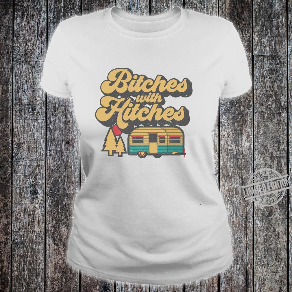 Bitches With Hitches Retro Camping RV Camper Idea Shirt ladies tee
