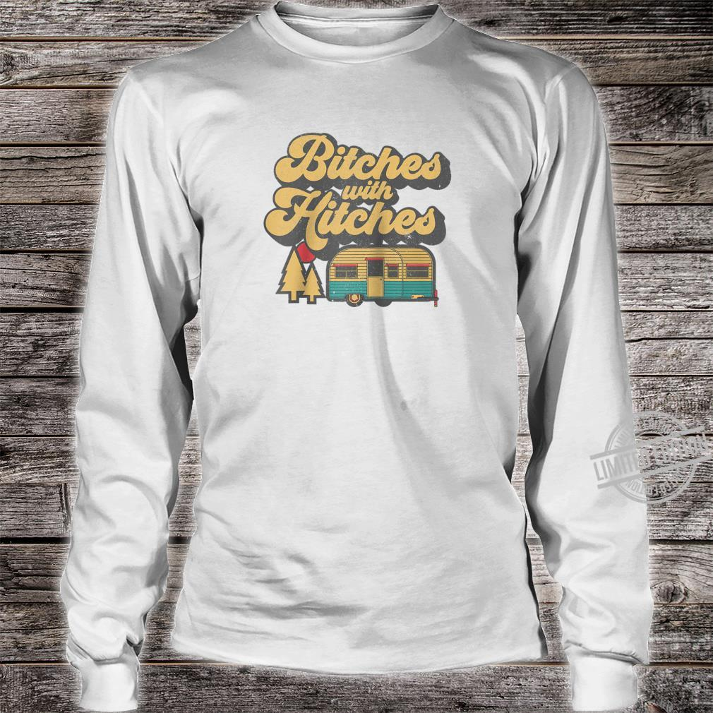Bitches With Hitches Retro Camping RV Camper Idea Shirt long sleeved