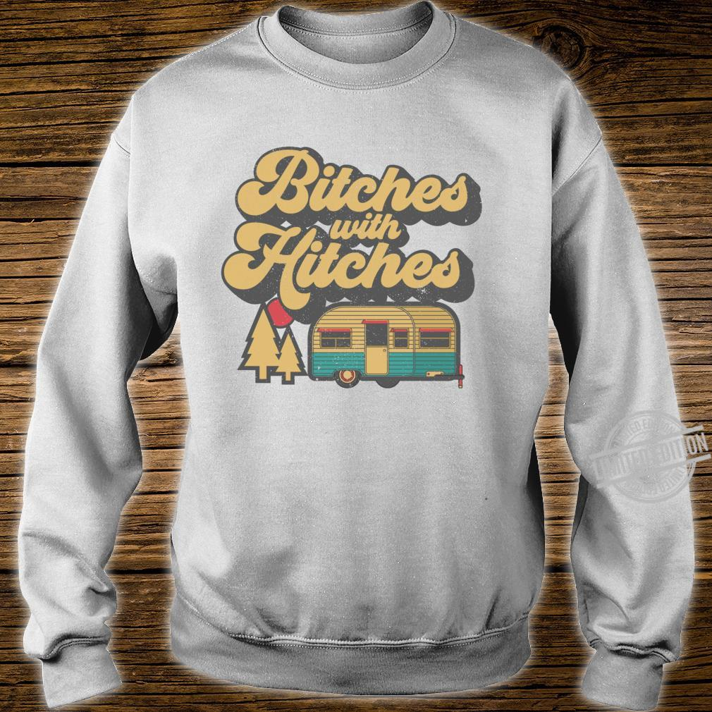 Bitches With Hitches Retro Camping RV Camper Idea Shirt sweater