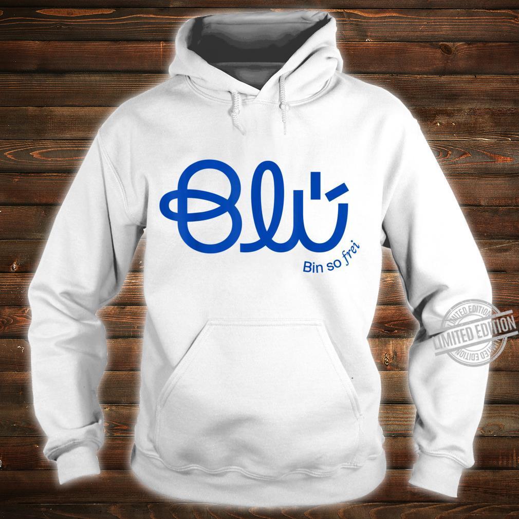 Blü Bin so frei Shirt hoodie