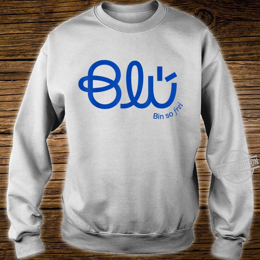 Blü Bin so frei Shirt sweater