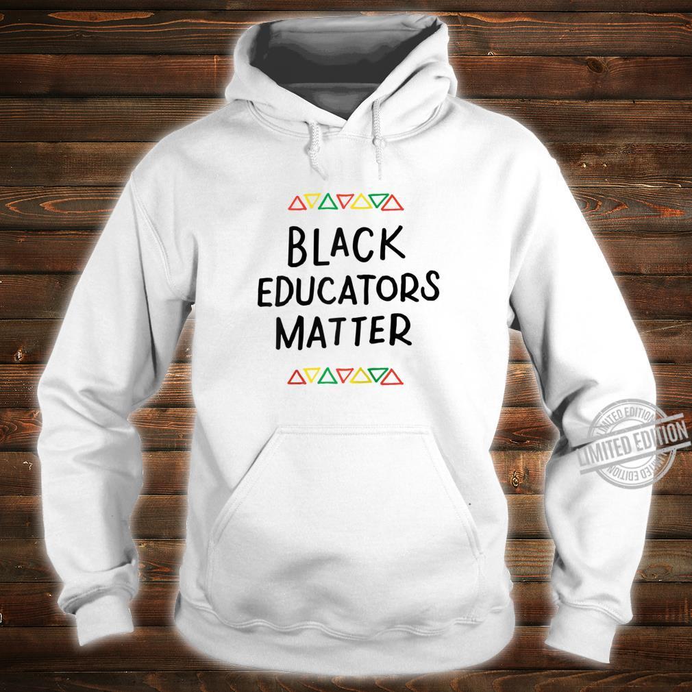 Black Educators Matter Teacher Black History Month Pride Shirt hoodie