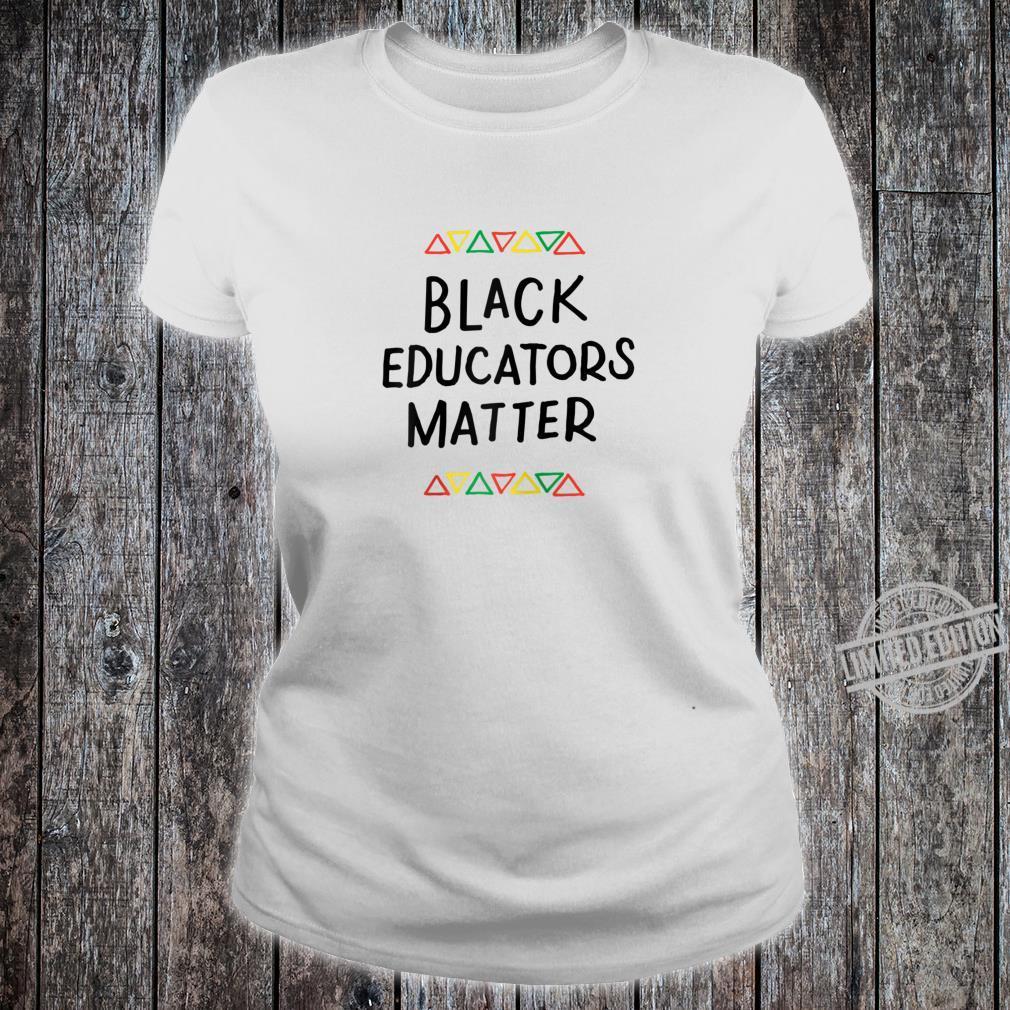 Black Educators Matter Teacher Black History Month Pride Shirt ladies tee