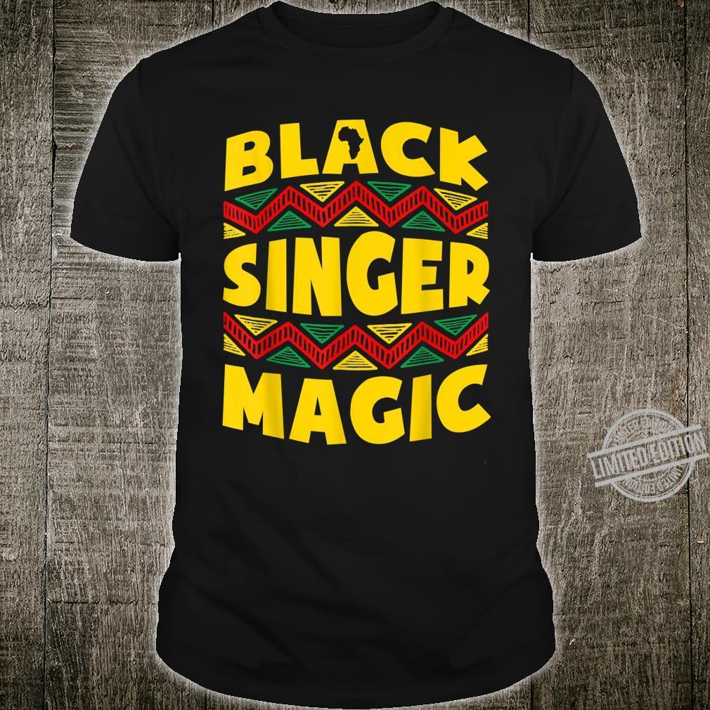 Black History Month Black Singer Magic Melanin African Shirt