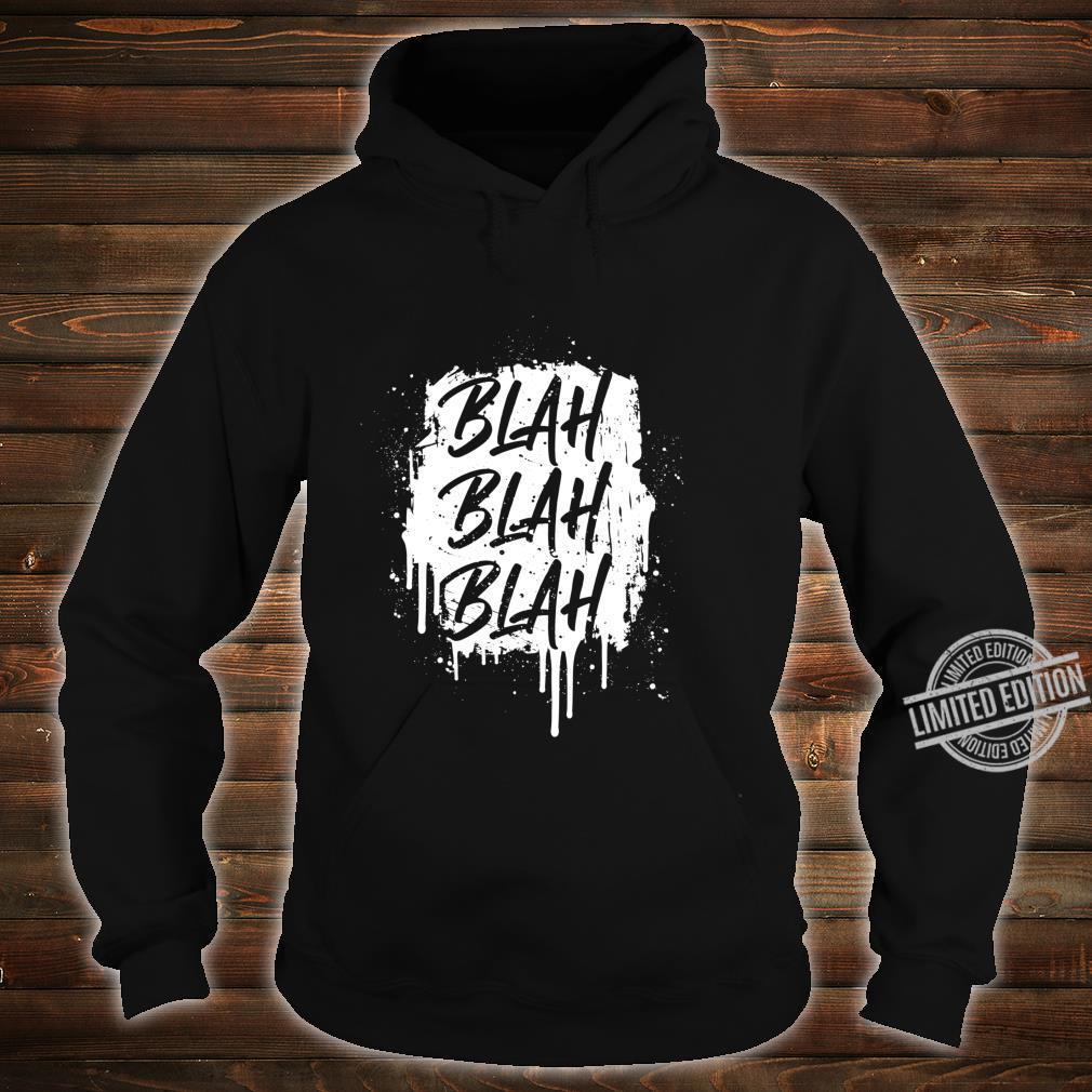 Blah, Blah, Blah, Sarcastic Graffiti, Shirt hoodie