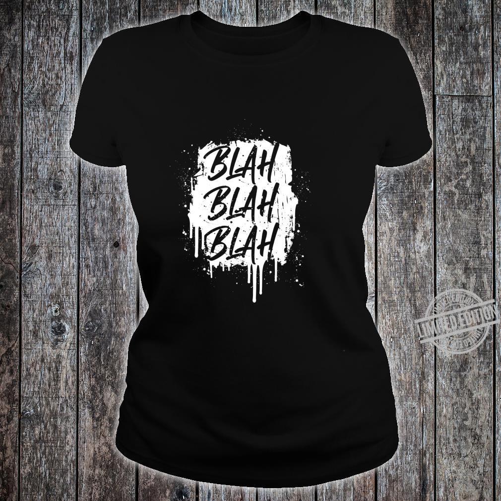 Blah, Blah, Blah, Sarcastic Graffiti, Shirt ladies tee