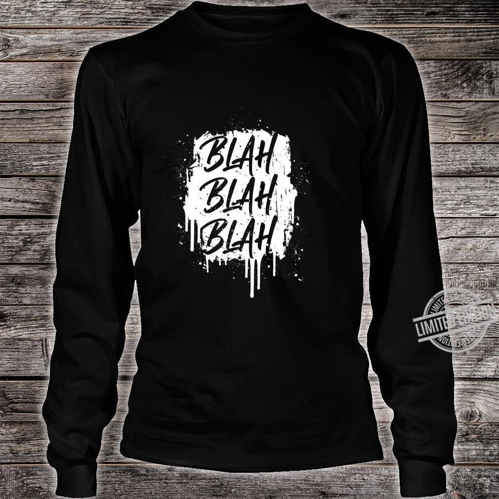 Blah, Blah, Blah, Sarcastic Graffiti, Shirt long sleeved