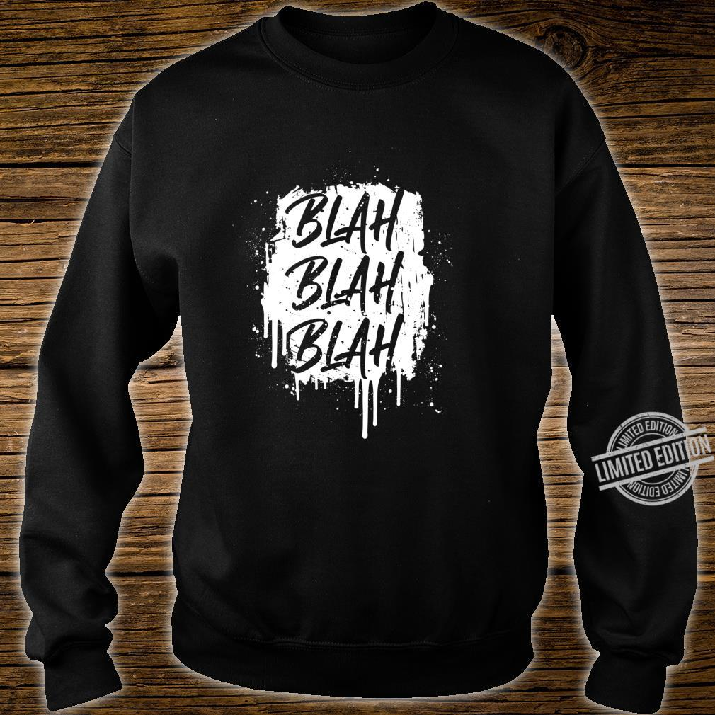 Blah, Blah, Blah, Sarcastic Graffiti, Shirt sweater