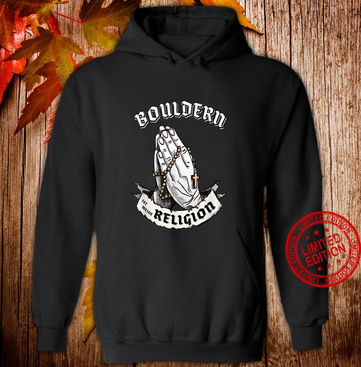 Bouldern ist meine Religion I Lustiges Geschenk Shirt hoodie