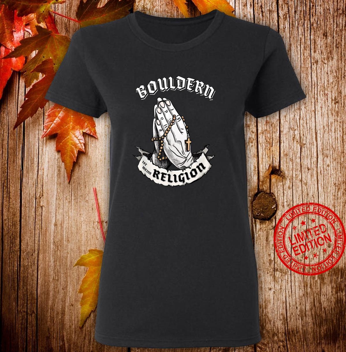 Bouldern ist meine Religion I Lustiges Geschenk Shirt ladies tee