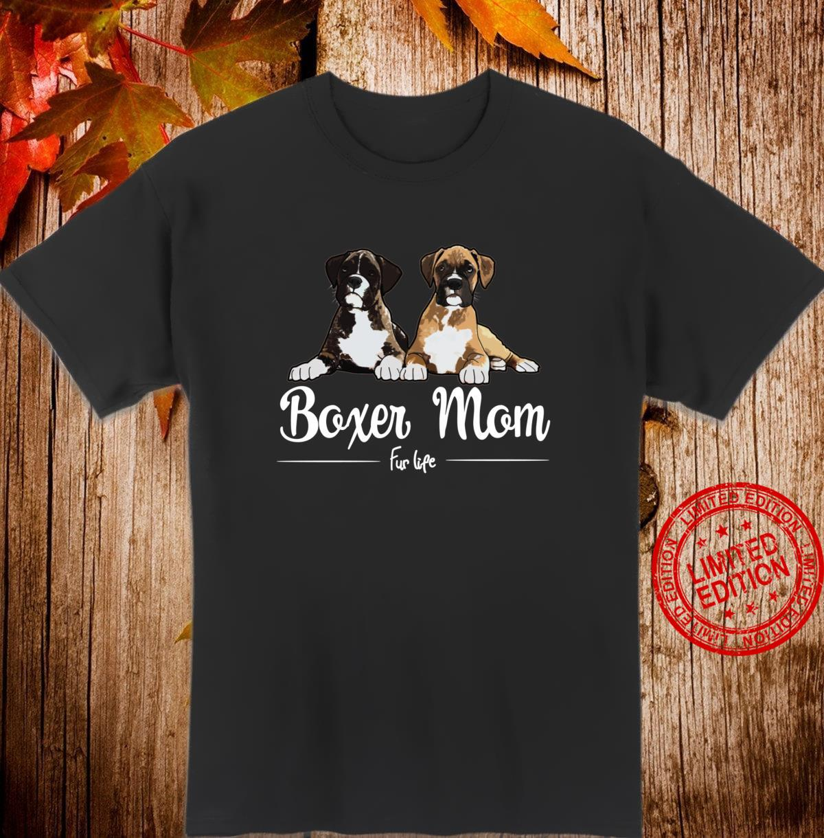 Boxer Mom Fur Life design Shirt