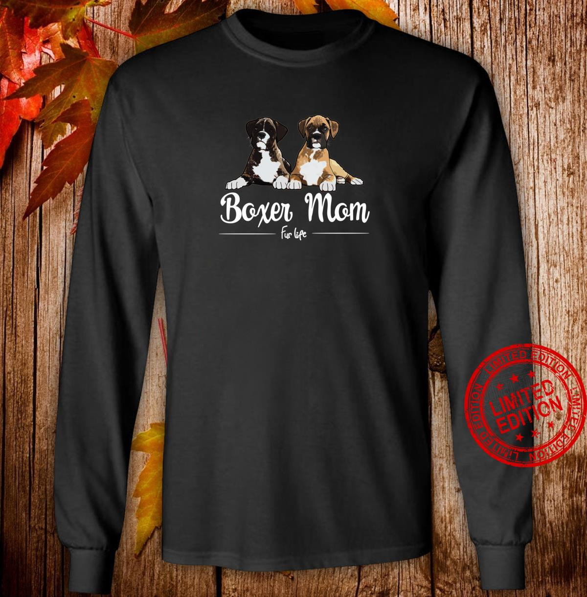 Boxer Mom Fur Life design Shirt long sleeved