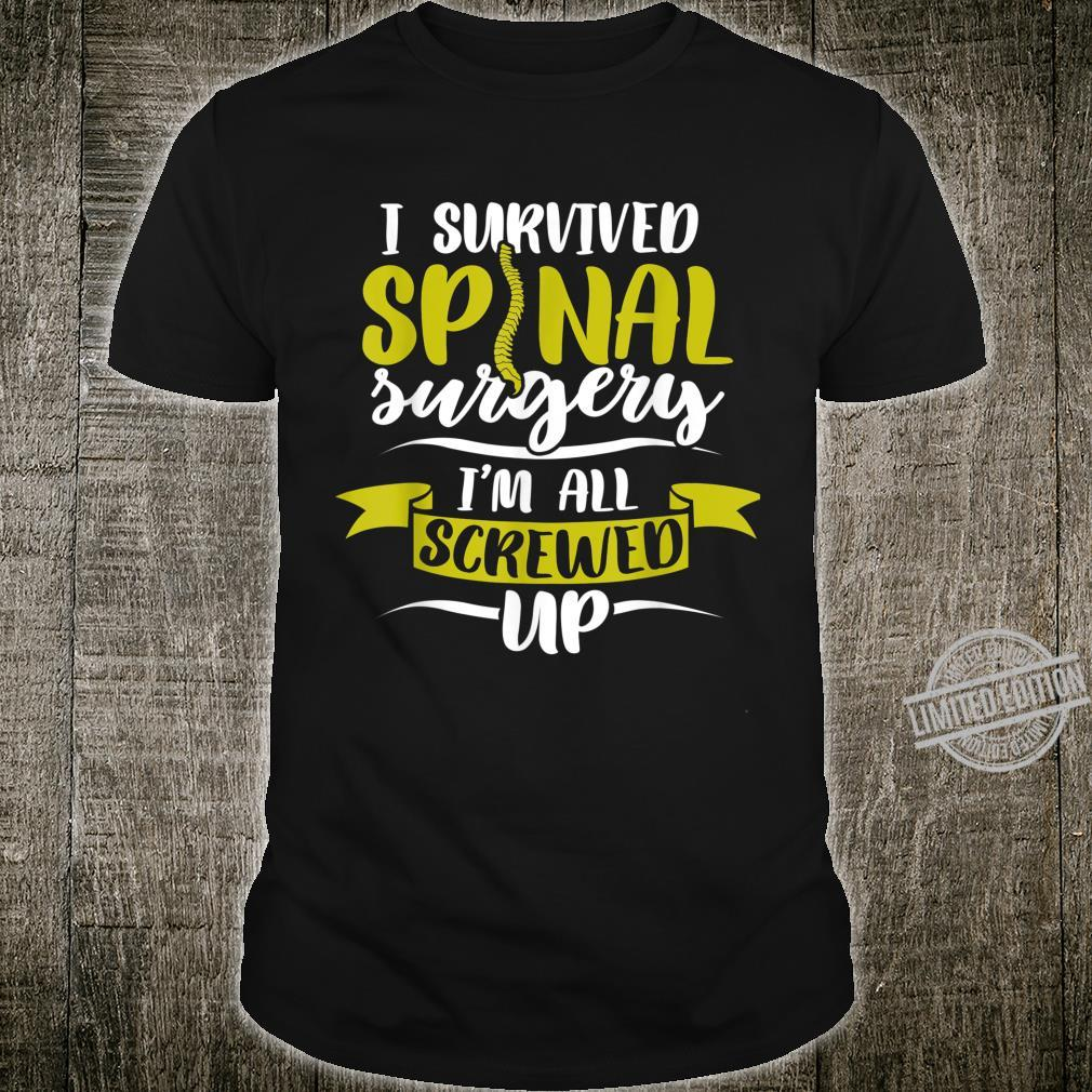 Broken Back Bone Injury I'm All Screwed Up Shirt