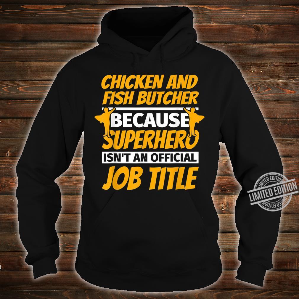 CHICKEN AND FISH BUTCHER Humor Shirt hoodie