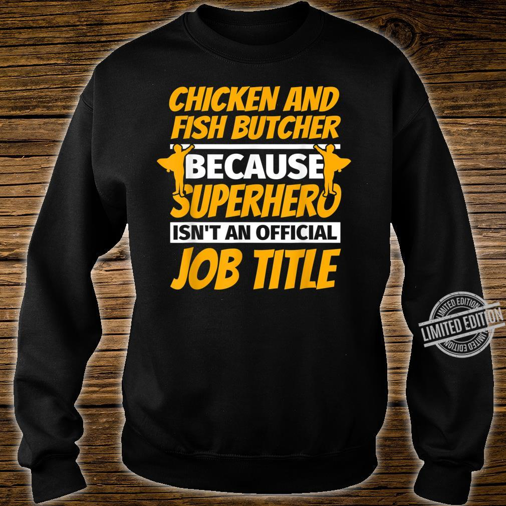 CHICKEN AND FISH BUTCHER Humor Shirt sweater