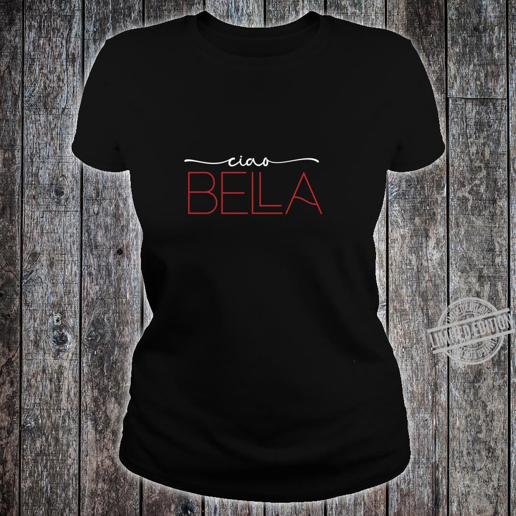 Ciao Bella to Worn Everyday Shirt ladies tee