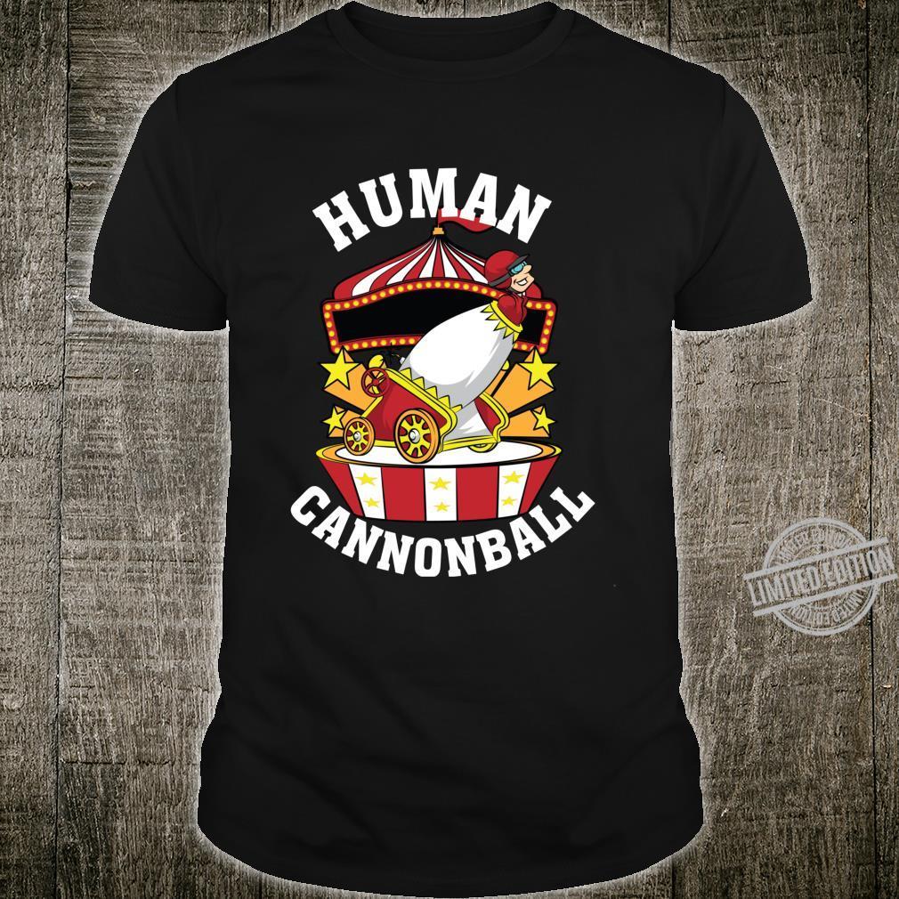 Cool Human Cannonball Circus Acrobatic Stuntman Shirt