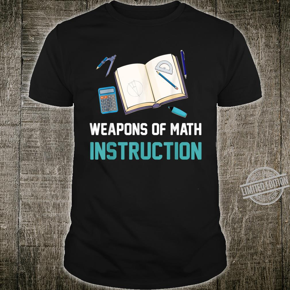 Cool Weapons of Math Instruction School Tool Shirt