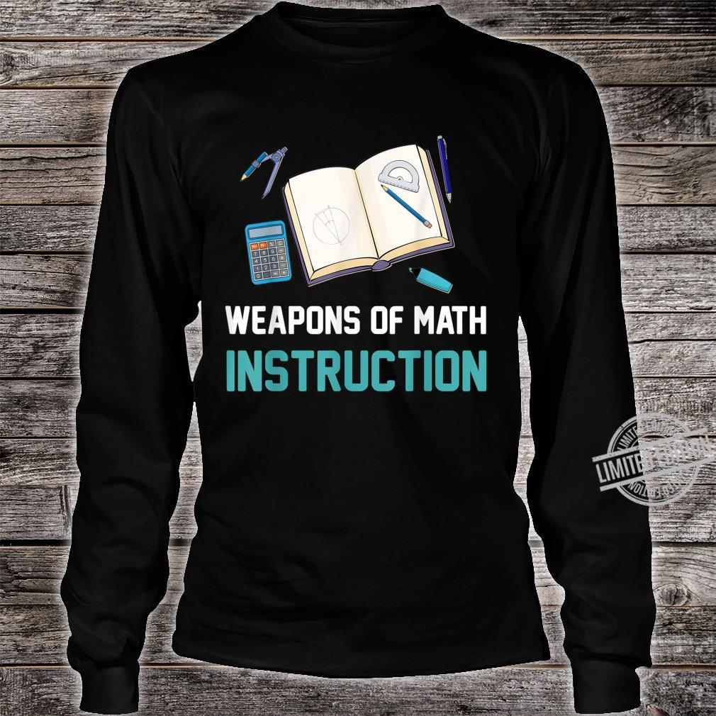 Cool Weapons of Math Instruction School Tool Shirt long sleeved
