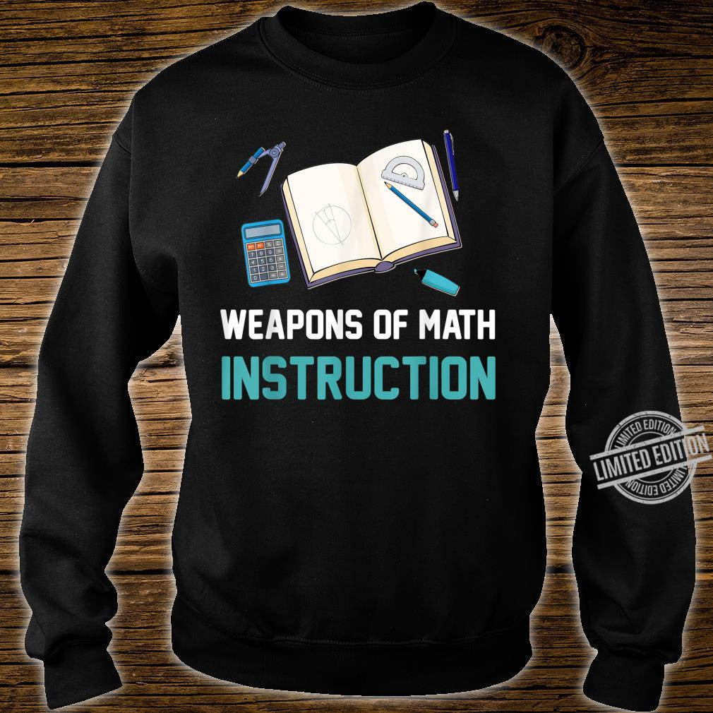 Cool Weapons of Math Instruction School Tool Shirt sweater