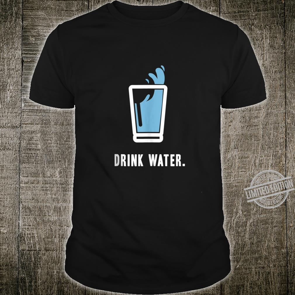 Drink Water, Surprise Your Liver Cool Shirt