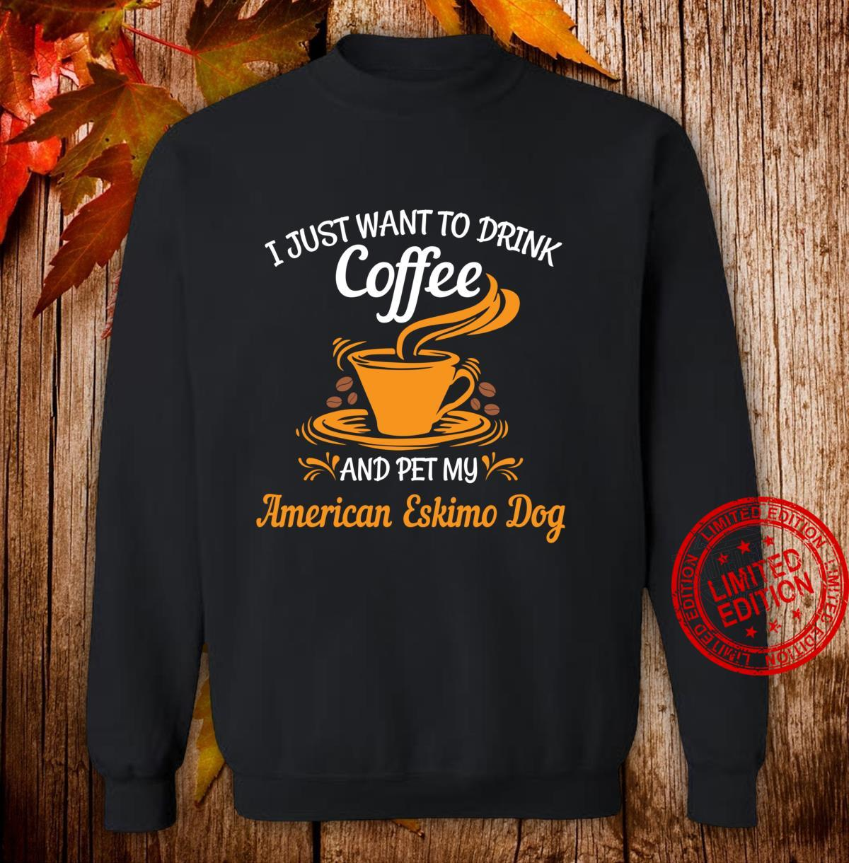 Drink coffee pet my American Eskimo Dog fun Shirt sweater