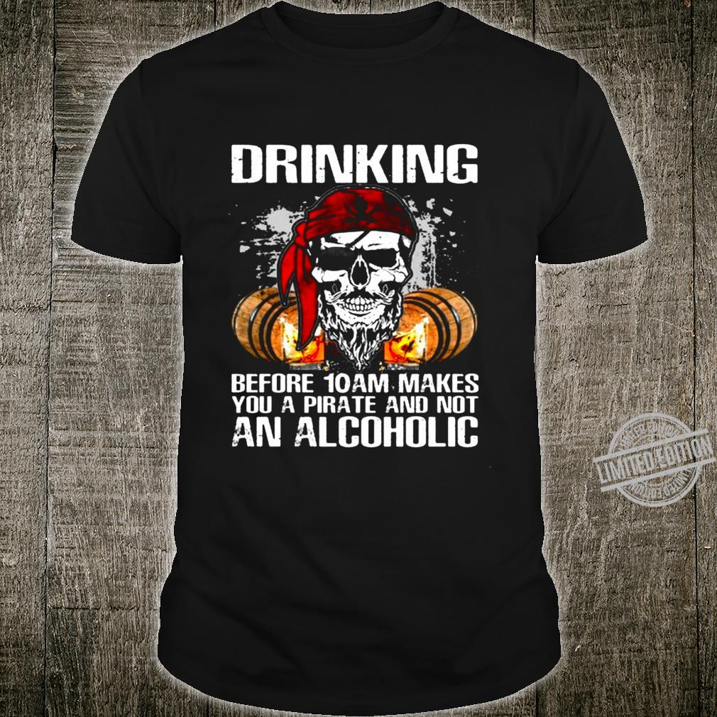 Drinking Before 10 Shirt