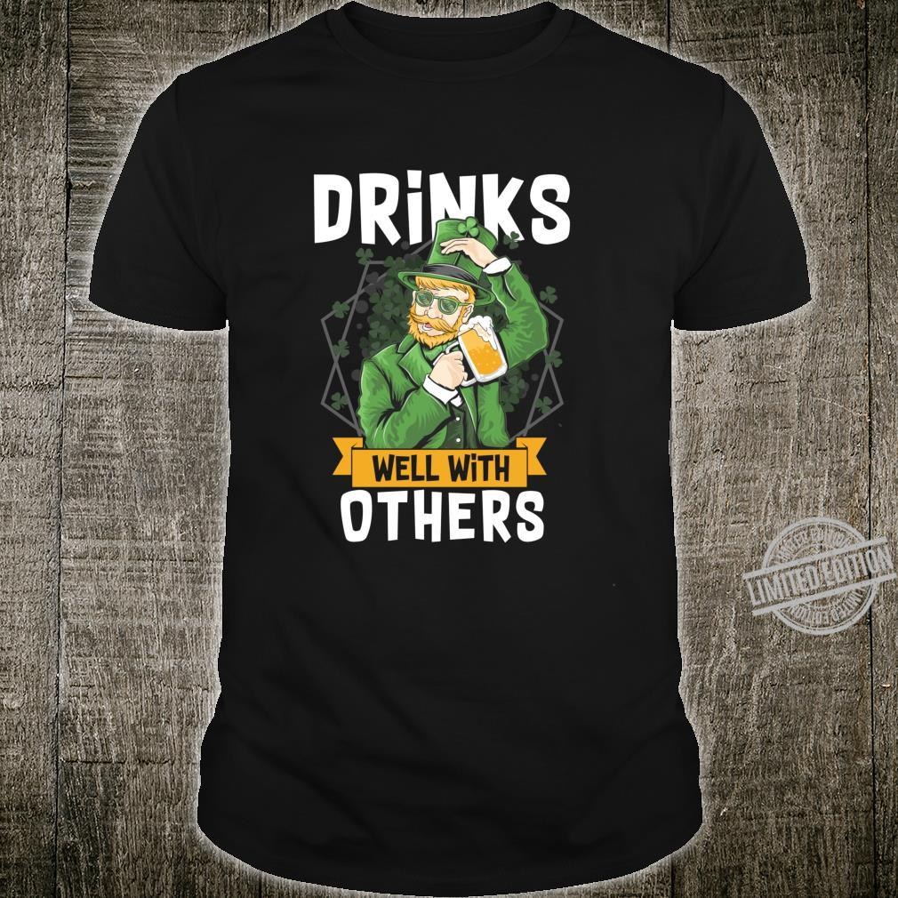 Drinks Well With Others Saint Patrick's Day Drinking Shirt