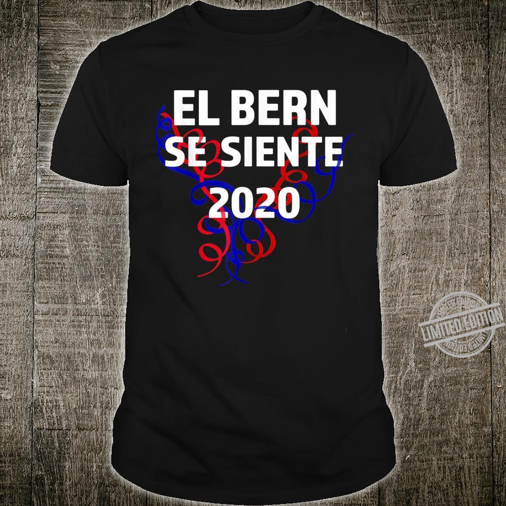 El Bern Se Siente 2020 Bernie Sanders 2020 Latino supporters Shirt