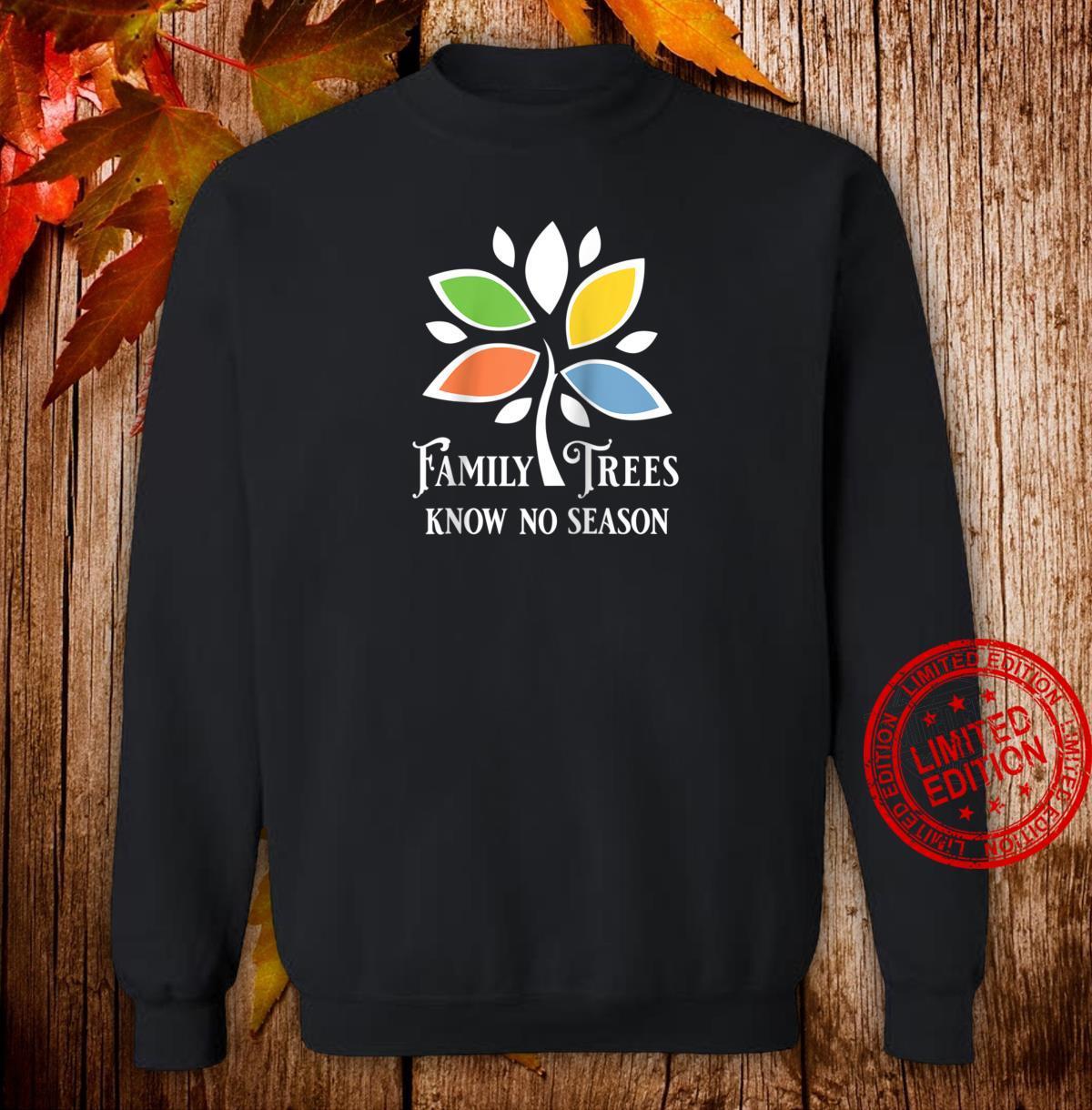 Family Trees Know No Season Genealogy Family History Novelty Shirt sweater