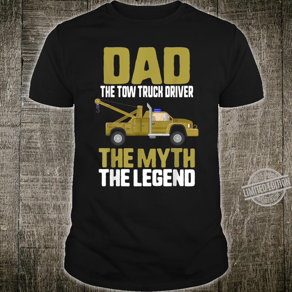 Fathers Day Dad Tow Truck Driver Myth Legend Shirt