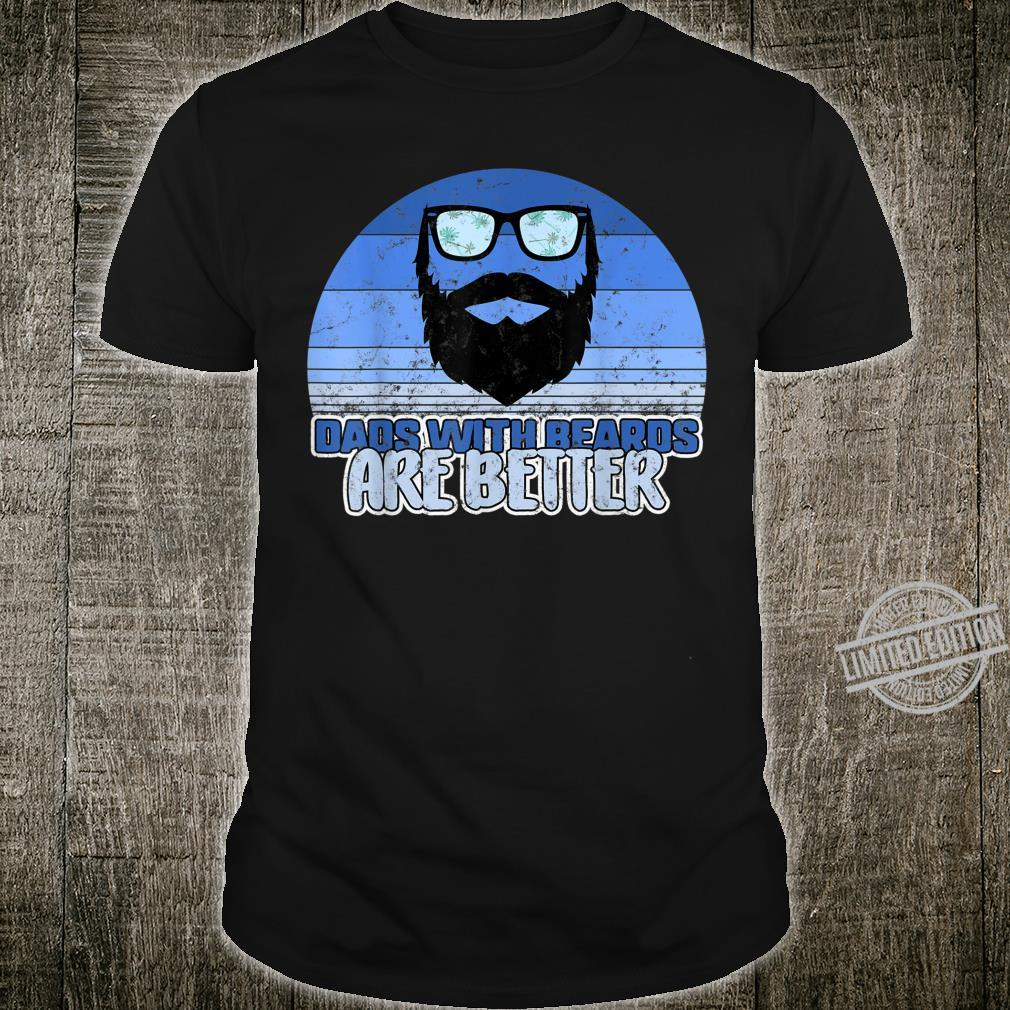 Fathers Day Dads with Beards are Better Vintage Grandpa Shirt
