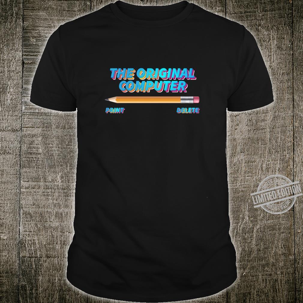 Funny Geek & Nerd Tech The Original Computer Shirt