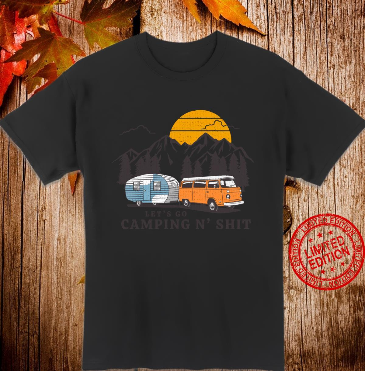 Funny Let's Go Camping N' Shit for Hiking Camper Van Life Shirt